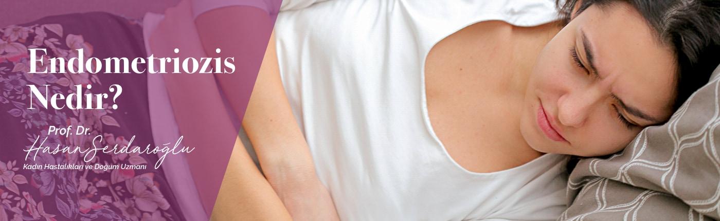 Endometriozis Nedir? - Prof. Dr. Hasan Serdaroğlu