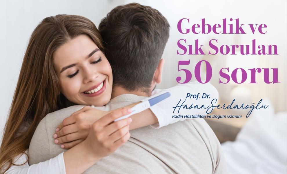 Gebelik ve Sık Sorulan 50 Soru - Prof. Dr. Hasan Serdaroğlu