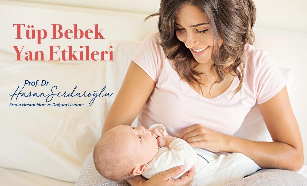 Tüp Bebek Yan Etkileri - Prof. Dr. Hasan Serdaroğlu